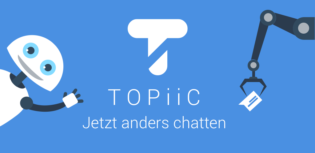 Topiic - Jetzt anders chatten.